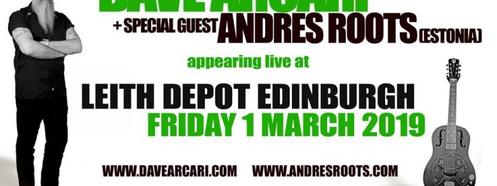 Dave Arcari + Andres Roots in Edinburgh