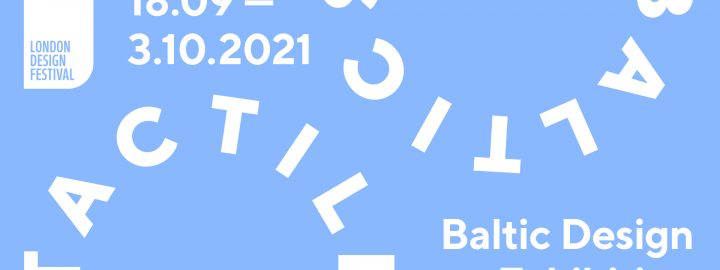 Tactile Baltics at London Design Festival 2021